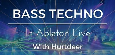 Bassgorilla Bass Techno In Ableton Live With Hurtdeer TUTORiAL
