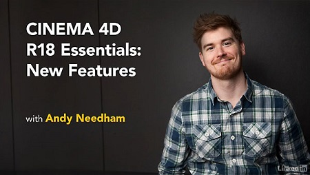 CINEMA 4D R18: New Features with Andy Needham
