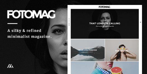 [nulled] Fotomag v1.4.6 - A Silky Minimalist Blogging Magazine photo